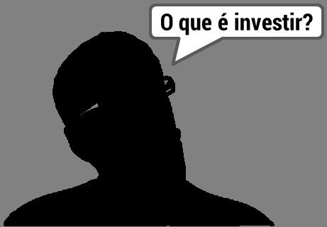 Resultado de imagem para O que é investir?
