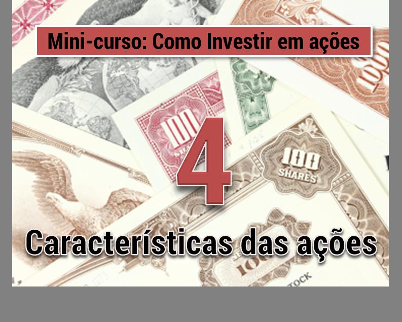 Mini Curso como investir em acoes - caracteristicas das acoes - seu guia de investimentos