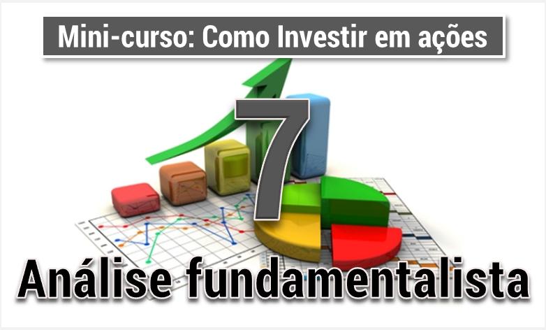 como investir em acoes 7 - analise fundamentalista I - Seu Guia de Investimentos