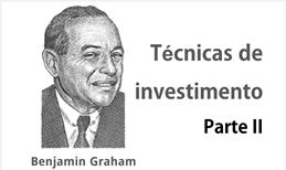 tecnicas de investimento de benjamin graham - Seu Guia de Investimentos - destacada - p2