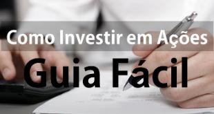 Como Investir Em Ações - Guia Facil - IV destacada - Seu Guia de Investimentos