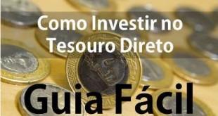 Como investir no tesouro Direto - Um guia Facil - destacada 1 - Seu Guia de Investimentos