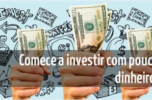 Comece a investir com pouco dinheiro ja - Seu Guia de Investimentos - destacada II